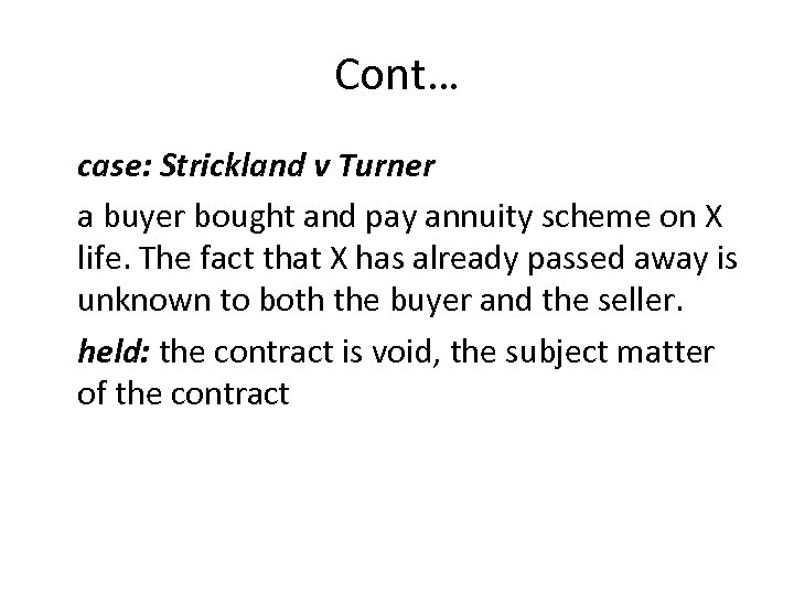 Cont… case: Strickland v Turner a buyer bought and pay annuity scheme on X