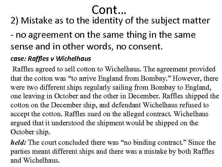 Cont… 2) Mistake as to the identity of the subject matter - no agreement