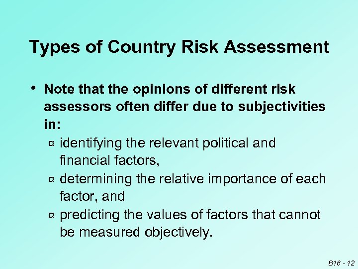 Types of Country Risk Assessment • Note that the opinions of different risk assessors