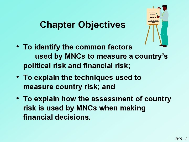 Chapter Objectives • To identify the common factors used by MNCs to measure a