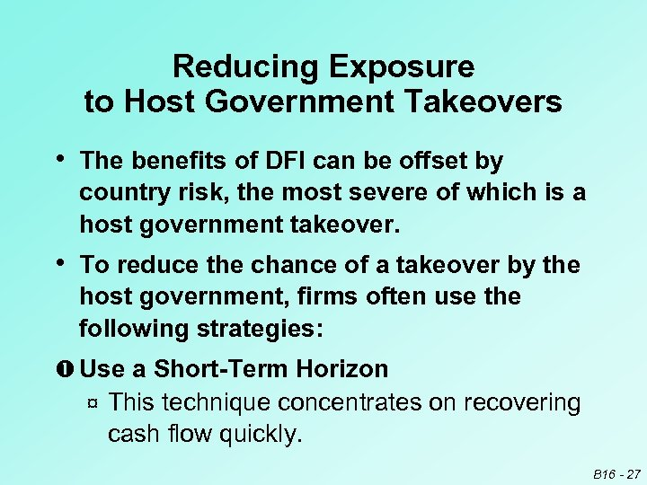 Reducing Exposure to Host Government Takeovers • The benefits of DFI can be offset