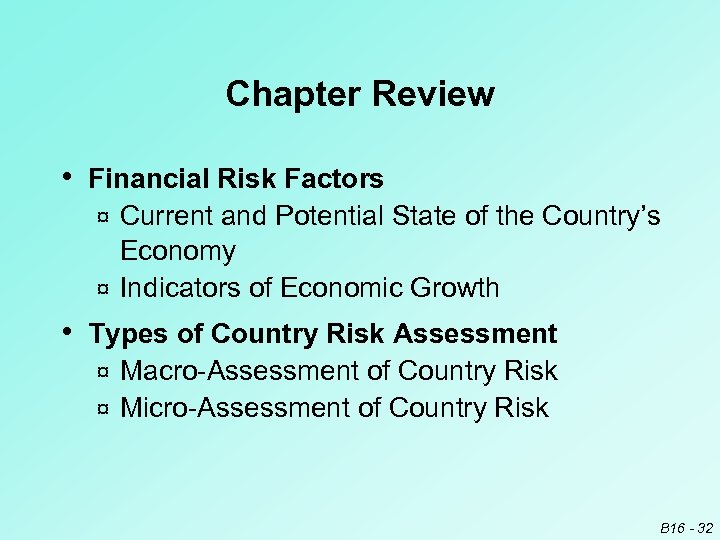 Chapter Review • Financial Risk Factors Current and Potential State of the Country's Economy
