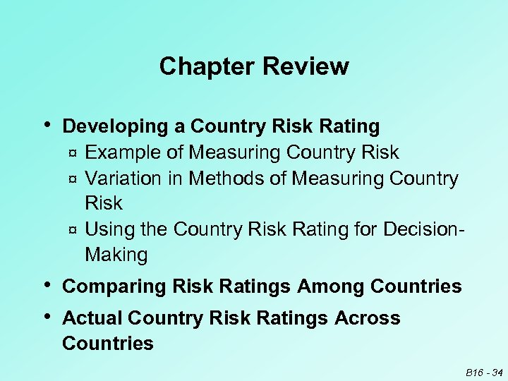 Chapter Review • Developing a Country Risk Rating Example of Measuring Country Risk ¤
