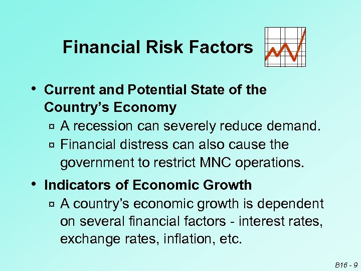 Financial Risk Factors • Current and Potential State of the Country's Economy ¤ A