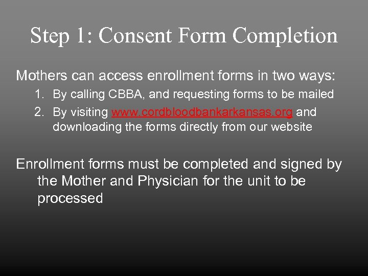 Step 1: Consent Form Completion Mothers can access enrollment forms in two ways: 1.