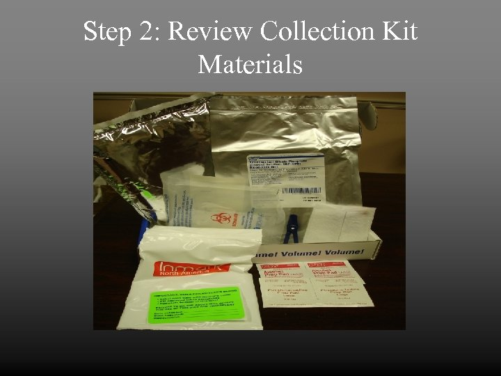 Step 2: Review Collection Kit Materials