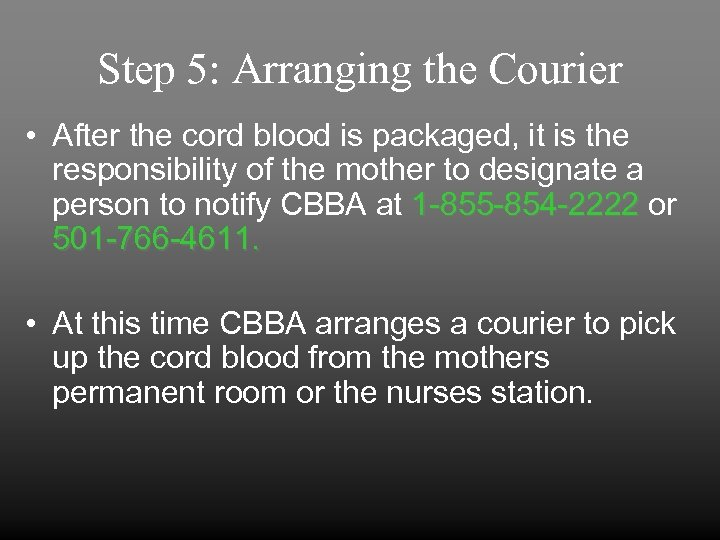 Step 5: Arranging the Courier • After the cord blood is packaged, it is