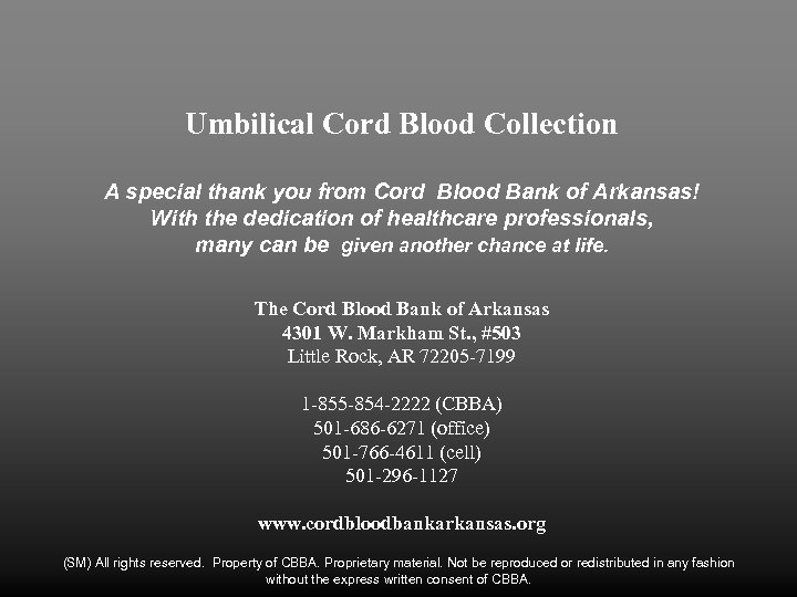 Umbilical Cord Blood Collection A special thank you from Cord Blood Bank of Arkansas!