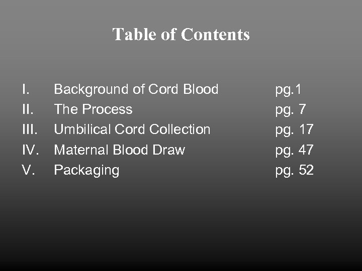 Table of Contents I. III. IV. V. Background of Cord Blood The Process Umbilical