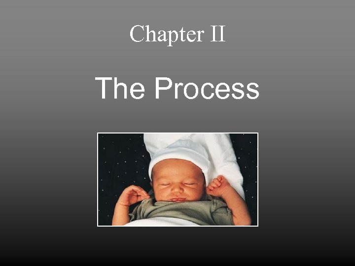 Chapter II The Process