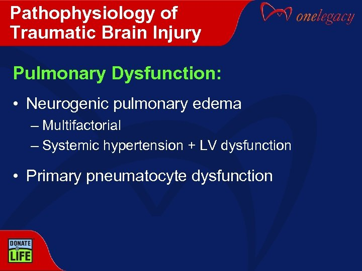 Pathophysiology of Traumatic Brain Injury Pulmonary Dysfunction: • Neurogenic pulmonary edema – Multifactorial –