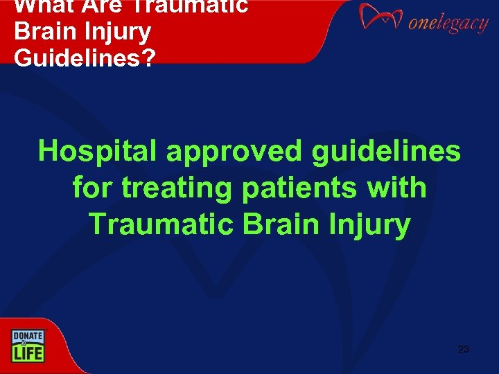 What Are Traumatic Brain Injury Guidelines? Hospital approved guidelines for treating patients with Traumatic