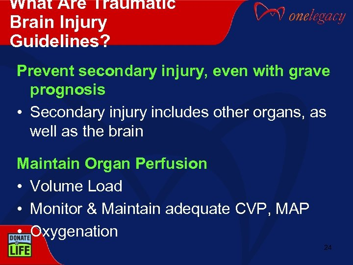 What Are Traumatic Brain Injury Guidelines? Prevent secondary injury, even with grave prognosis •