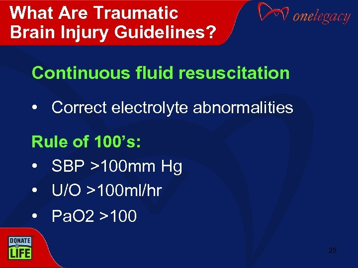 What Are Traumatic Brain Injury Guidelines? Continuous fluid resuscitation • Correct electrolyte abnormalities Rule