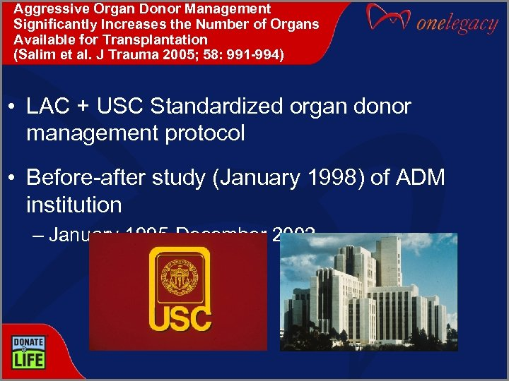 Aggressive Organ Donor Management Significantly Increases the Number of Organs Available for Transplantation (Salim