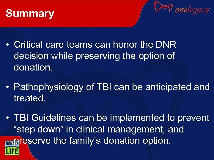 Summary • Critical care teams can honor the DNR decision while preserving the option