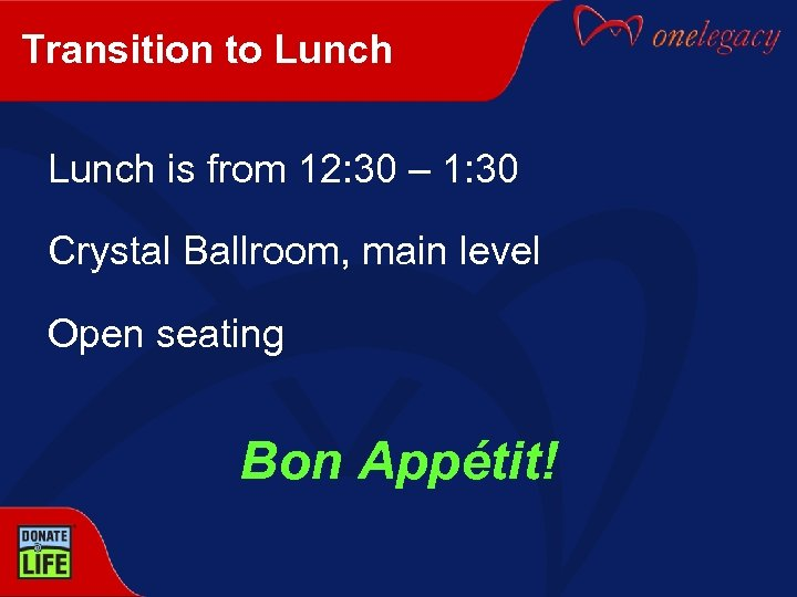 Transition to Lunch is from 12: 30 – 1: 30 Crystal Ballroom, main level