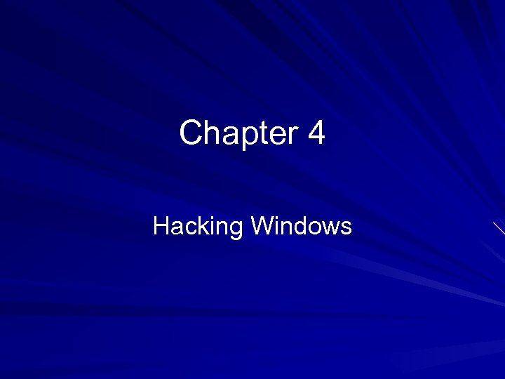 Chapter 4 Hacking Windows