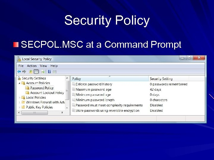Security Policy SECPOL. MSC at a Command Prompt