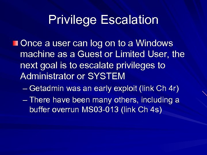 Privilege Escalation Once a user can log on to a Windows machine as a