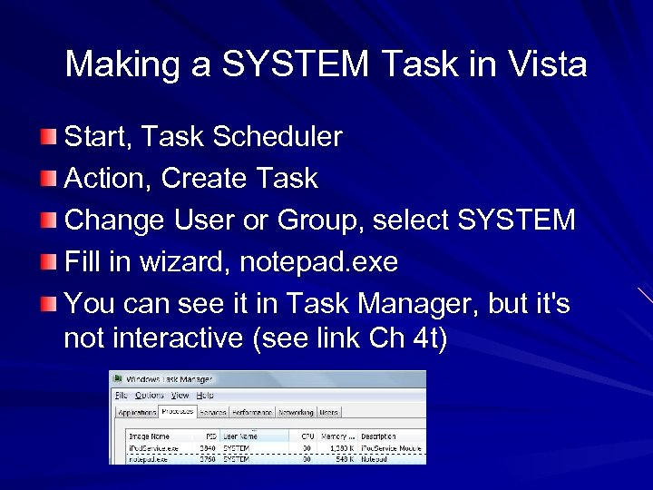 Making a SYSTEM Task in Vista Start, Task Scheduler Action, Create Task Change User
