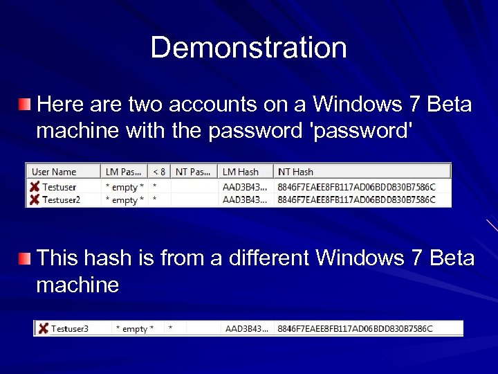 Demonstration Here are two accounts on a Windows 7 Beta machine with the password