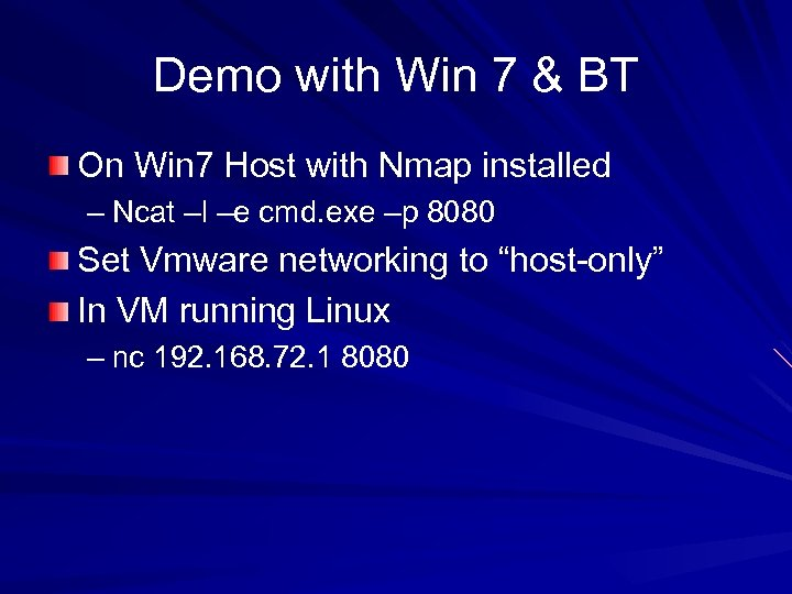 Demo with Win 7 & BT On Win 7 Host with Nmap installed –