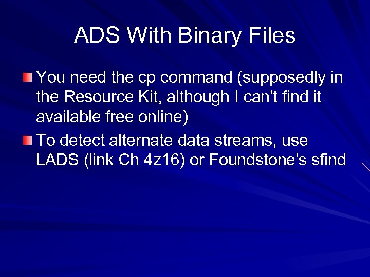ADS With Binary Files You need the cp command (supposedly in the Resource Kit,