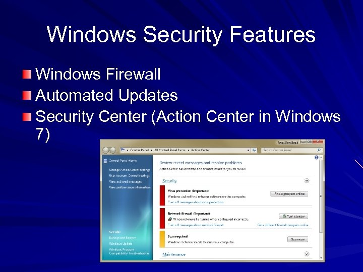 Windows Security Features Windows Firewall Automated Updates Security Center (Action Center in Windows 7)