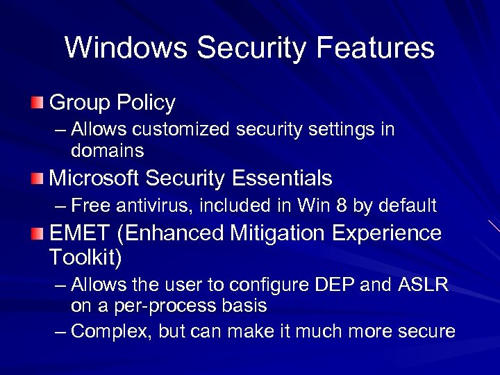 Windows Security Features Group Policy – Allows customized security settings in domains Microsoft Security