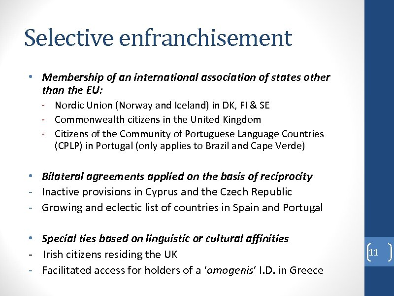 Selective enfranchisement • Membership of an international association of states other than the EU: