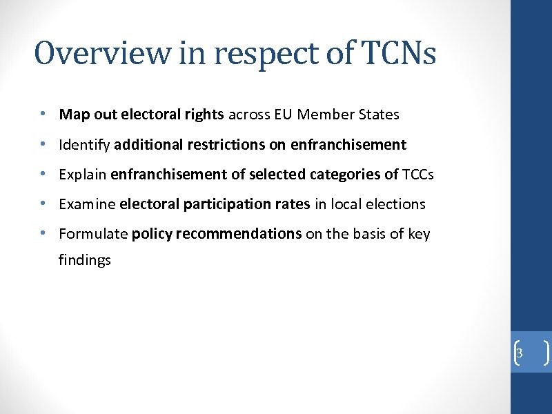 Overview in respect of TCNs • Map out electoral rights across EU Member States