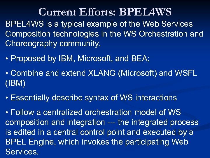 Current Efforts: BPEL 4 WS is a typical example of the Web Services Composition