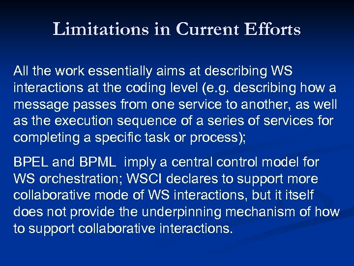 Limitations in Current Efforts All the work essentially aims at describing WS interactions at