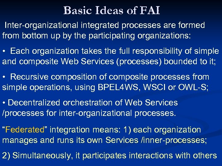 Basic Ideas of FAI Inter-organizational integrated processes are formed from bottom up by the