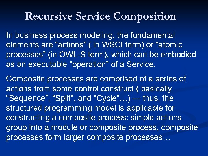 """Recursive Service Composition In business process modeling, the fundamental elements are """"actions"""" ( in"""