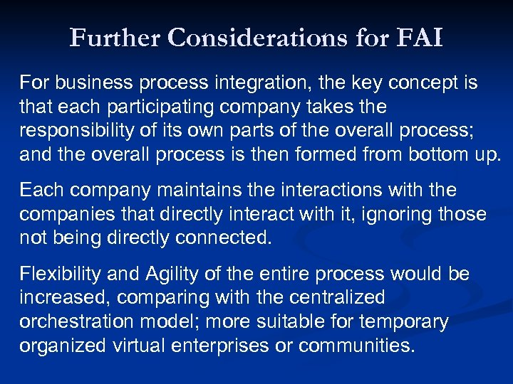 Further Considerations for FAI For business process integration, the key concept is that each