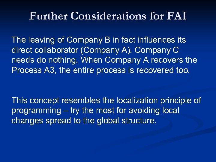 Further Considerations for FAI The leaving of Company B in fact influences its direct