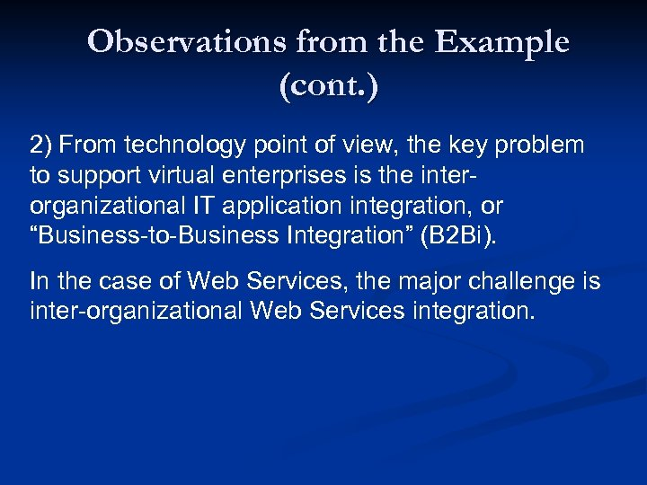 Observations from the Example (cont. ) 2) From technology point of view, the key