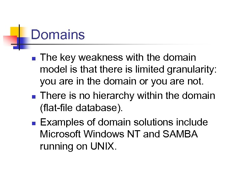 Domains n n n The key weakness with the domain model is that there