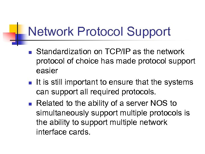 Network Protocol Support n n n Standardization on TCP/IP as the network protocol of