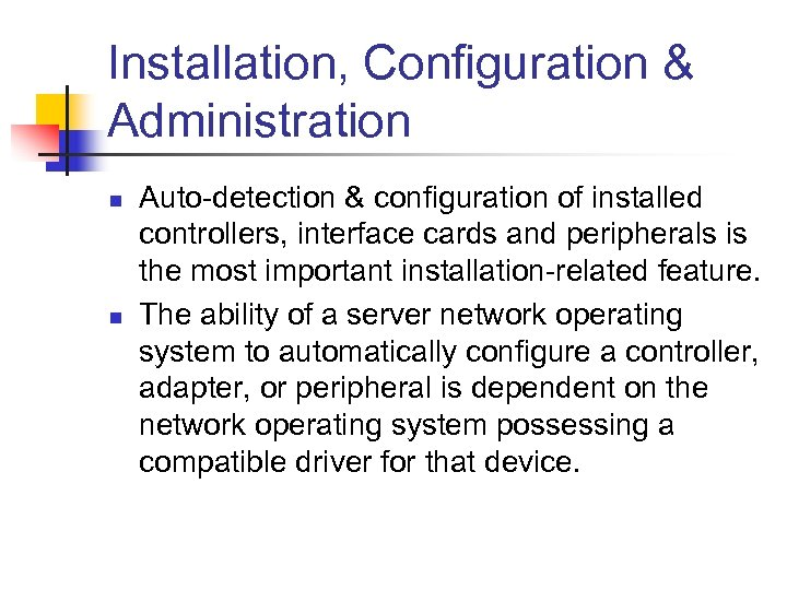 Installation, Configuration & Administration n n Auto-detection & configuration of installed controllers, interface cards