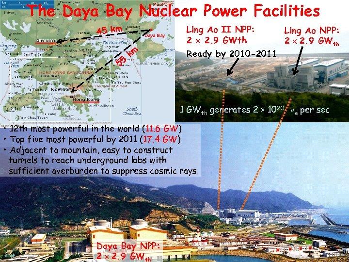 The Daya Bay Nuclear Power Facilities 45 km 55 km Ling Ao II NPP: