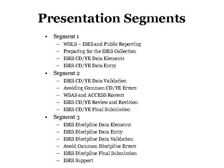 Presentation Segments • Segment 1 – – • Segment 2 – – – •