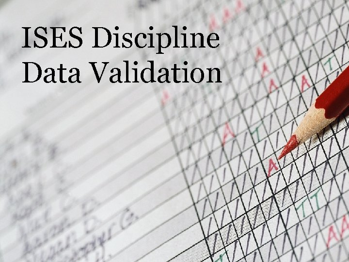 ISES Discipline Data Validation