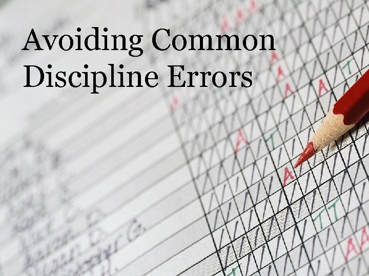 Avoiding Common Discipline Errors
