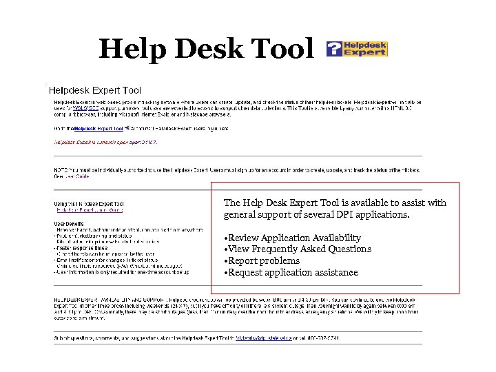 Help Desk Tool The Help Desk Expert Tool is available to assist with general