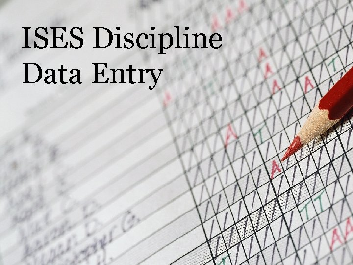 ISES Discipline Data Entry