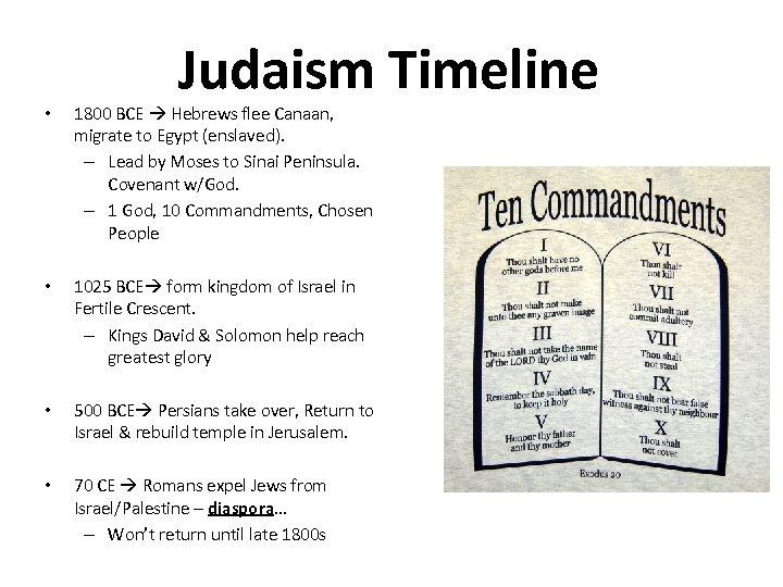 Judaism Timeline • 1800 BCE Hebrews flee Canaan, migrate to Egypt (enslaved). – Lead