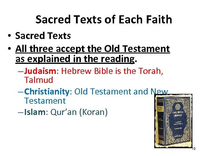 Sacred Texts of Each Faith • Sacred Texts • All three accept the Old